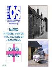 EAST.MOG  A complete history of Bus Garages and Outstations, Tram & Trolley-bus Depots of Major Operators in Eastern England